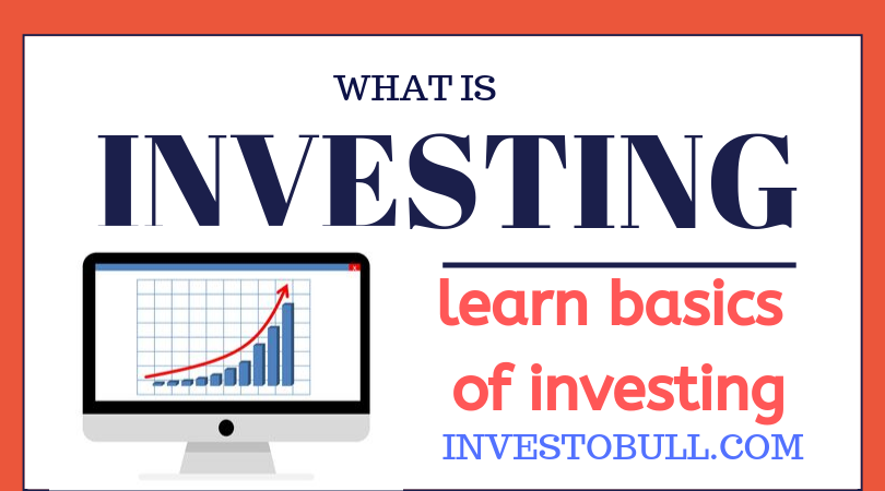 WHAT IS INVESTING