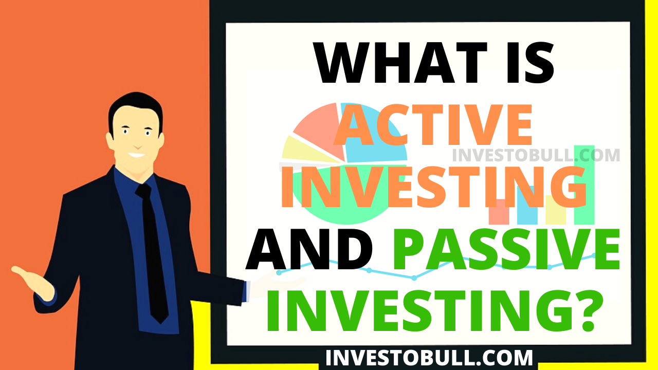 What is active investing and passive investing