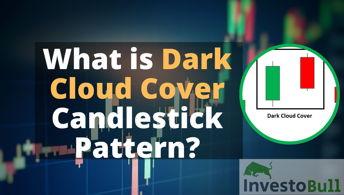 What is Dark Cloud Cover Candlestick Pattern