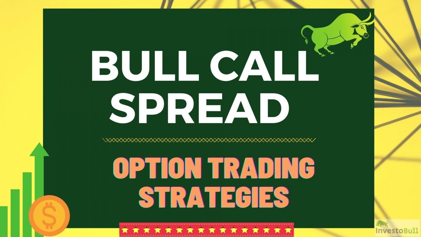 What is Bull Call Spread